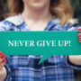 Never Give Up: It's Not Impossible! – Tips For Self Motivation